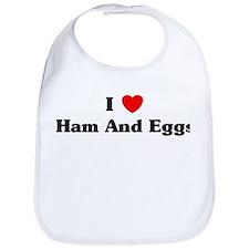 I love Ham And Eggs Bib