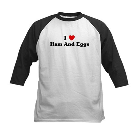 I love Ham And Eggs Kids Baseball Jersey