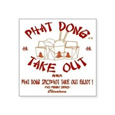 "PHAT DONG TAKE OUT Square Sticker 3"" x 3"""