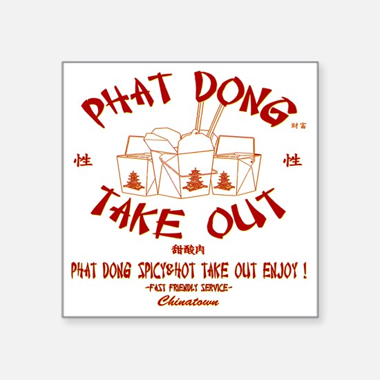 """PHAT DONG TAKE OUT Square Sticker 3"""" x 3"""""""