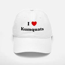 I love Kumquats Baseball Baseball Cap