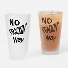 No Frackin Way for light background Drinking Glass