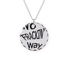 No Frackin Way for light bac Necklace
