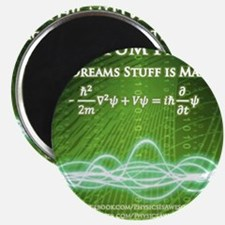 Dreams Stuff is Made Of Magnet