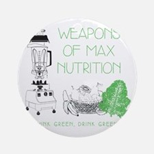 Weapons of Max Nutrition Round Ornament