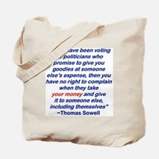IF YOU HAVE BEEN VOTING FOR POLITICIANS W Tote Bag