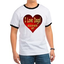 I Love Dogs! Rescue! Spay! Neuter! Adopt! T