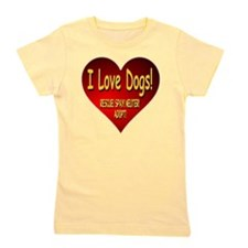 I Love Dogs! Rescue! Spay! Neuter! Adop Girl's Tee