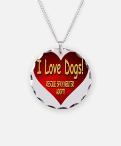 I Love Dogs! Rescue! Spay! N Necklace