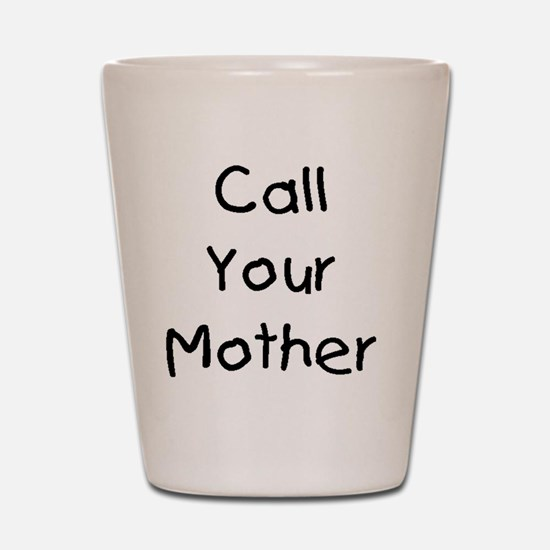 Call Your Mother Shot Glass
