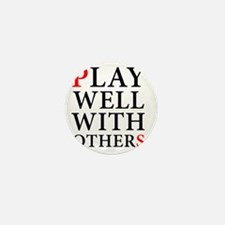 Play Well With Others Mini Button