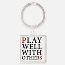 Play Well With Others Square Keychain