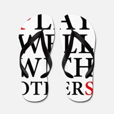 Play Well With Others Flip Flops