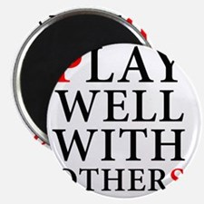 Play Well With Others Magnet