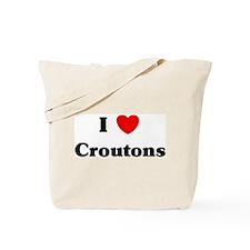 I love Croutons Tote Bag