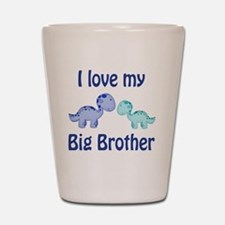 I love my big brother Dinosaur Shot Glass