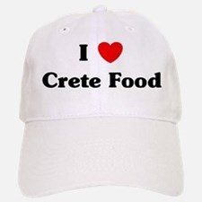 I love Crete Food Baseball Baseball Cap