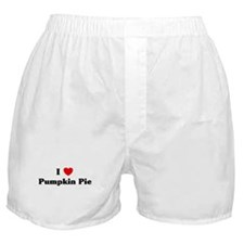 I love Pumpkin Pie Boxer Shorts