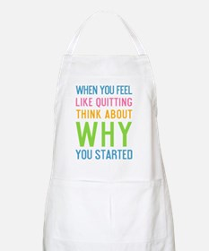 ipad When you feel like quitting think about Apron