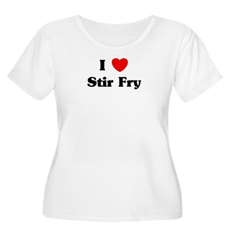 I love Stir Fry Women's Plus Size Scoop Neck T-Shi