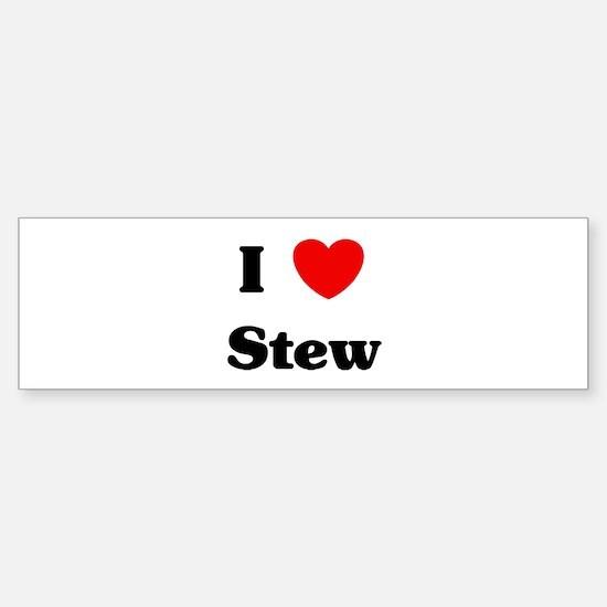 I love Stew Bumper Bumper Bumper Sticker