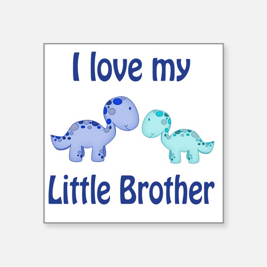 "I love my Little Brother Di Square Sticker 3"" x 3"""