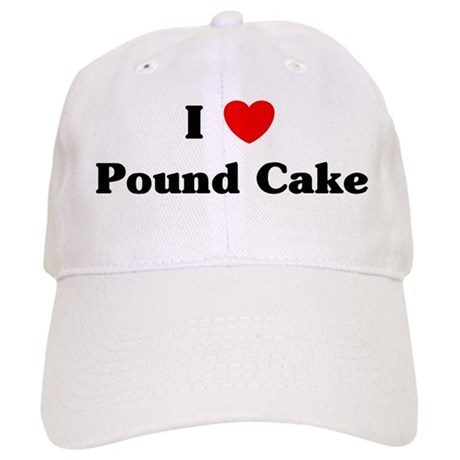 I love Pound Cake Cap