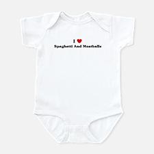I love Spaghetti And Meatball Infant Bodysuit