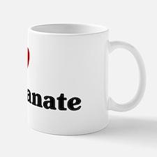 I love Pomegranate Mug