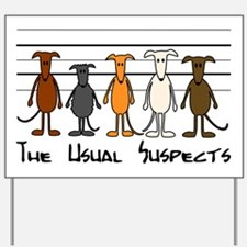The usual suspects Yard Sign