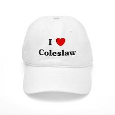 I love Coleslaw Baseball Cap