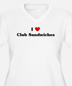 I love Club Sandwiches T-Shirt