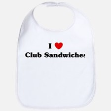 I love Club Sandwiches Bib