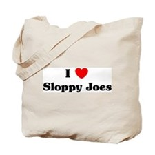 I love Sloppy Joes Tote Bag