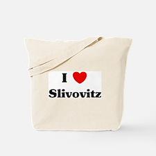 I love Slivovitz Tote Bag