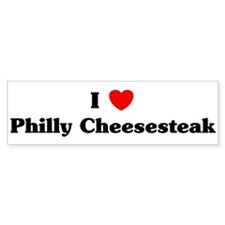 I love Philly Cheesesteak Bumper Bumper Sticker