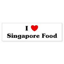 I love Singapore Food Bumper Bumper Sticker