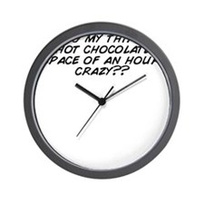 Having_my_third_cup_of_hot_chocolate_in Wall Clock