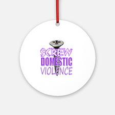 Screw Domestic Violence Round Ornament