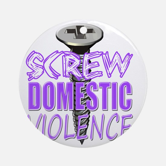 Screw Domestic Violence Round Ornament
