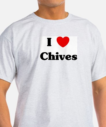 I love Chives T-Shirt
