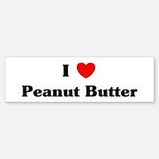 I love Peanut Butter Bumper Bumper Bumper Sticker