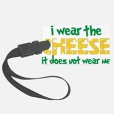 Wear The Cheese Luggage Tag