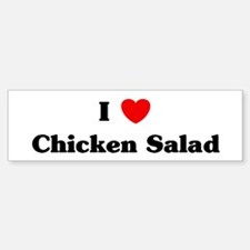 I love Chicken Salad Bumper Bumper Bumper Sticker