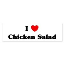 I love Chicken Salad Bumper Bumper Sticker