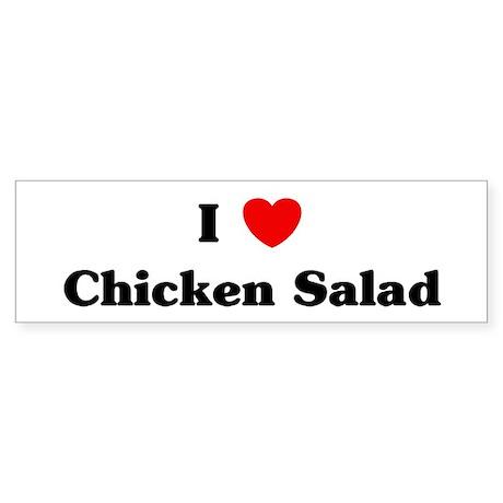 I love Chicken Salad Bumper Sticker