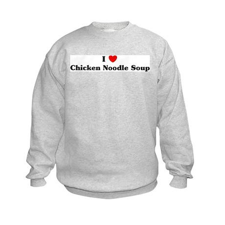 I love Chicken Noodle Soup Kids Sweatshirt