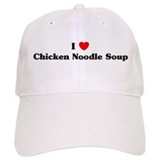 I love Chicken Noodle Soup Baseball Cap