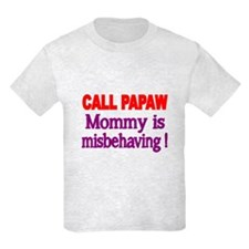 CALL PAPAW. Mommy Is Misbehaving T-Shirt