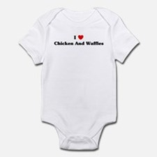 I love Chicken And Waffles Infant Bodysuit